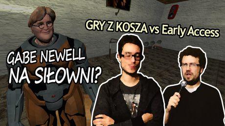 Gabe Newell na siłowni?! Gry z Kosza vs Early Access