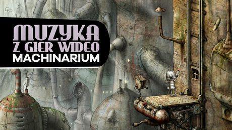 Kultowe soundtracki: Machinarium. Roboty, jazz, brud i Stanisław Lem
