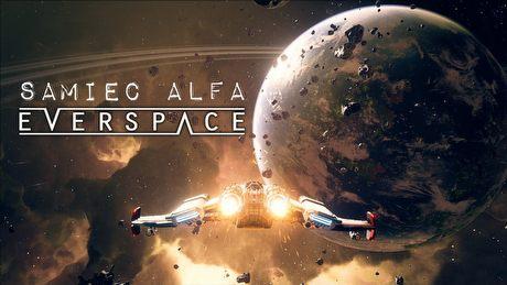 Kosmiczny roguelike z kosmiczną grafiką. Everspace w Samcu Alfa