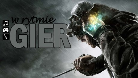 W rytmie gier: Dishonored