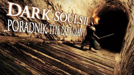 Dark Souls II:  The Last Giant – poradnik jak pokonać bossa