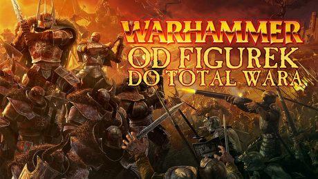 Od figurek do Total Wara - jak zmieniały się gry z Warhammerem Fantasy