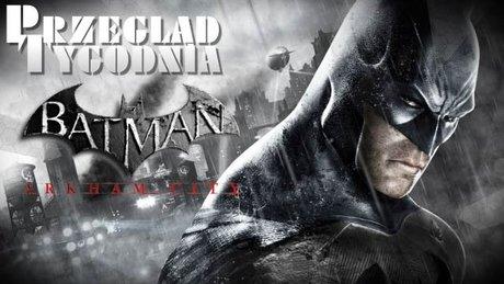 Przegląd tygodnia - Batman: Gra Roku?