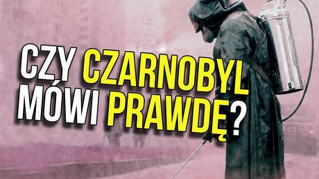 Ile prawdy jest w serialu Czarnobyl?