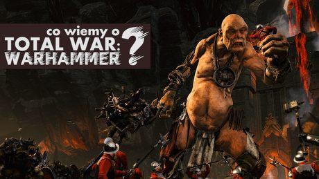 Wojna totalna w Starym Świecie - co wiemy na temat Total War: Warhammer?