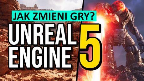 Jak Unreal Engine 5 przyspieszy rewolucję grafiki