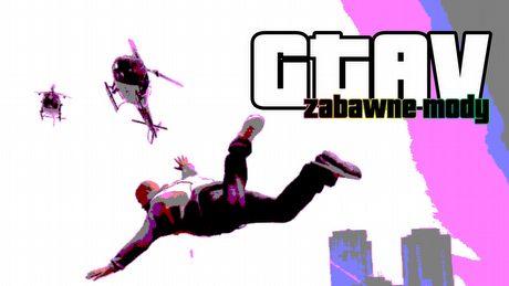 Najzabawniejsze mody do GTA V – latanie, strzelanie samochodami, demolka