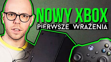 Oto nowa generacja! Pierwsze wrażenia z Xbox Series X