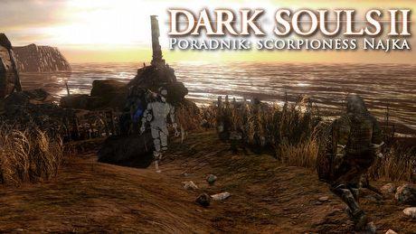Dark Souls II: Scorpioness Najka – poradnik jak pokonać bossa