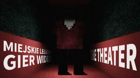 The Theater, czyli najstraszniejsze kino w historii - miejskie legendy gier wideo