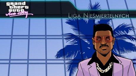 Liga Nieśmiertelnych - GTA: Vice City