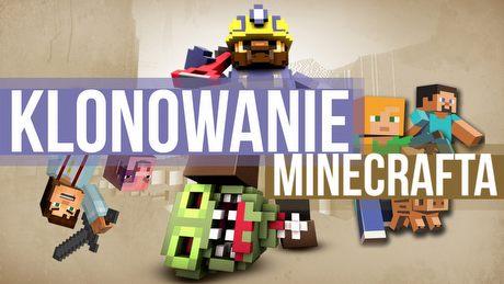 Klonowanie Minecrafta - jak gra Notcha zmieniła branżę gier
