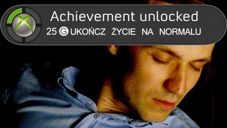 Gdyby życie miało achievementy