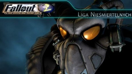 Liga Nieśmiertelnych: Fallout 2