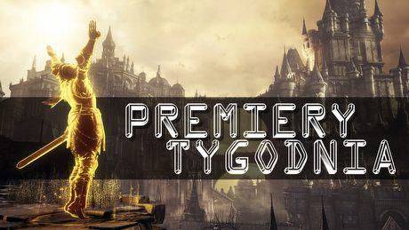 Chwalmy słońce! Dark Souls III i inne PREMIERY TYGODNIA