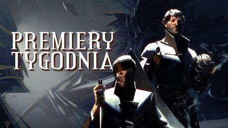 Dishonored 2 i Tyranny – najciekawsze PREMIERY TYGODNIA