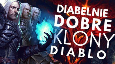Najlepsze klony Diablo - jak potrafiły przebić oryginał?
