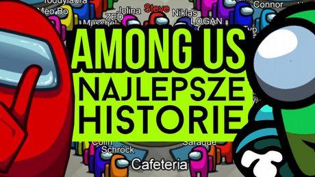 Najlepsze i najdziwniejsze historie z Among Us
