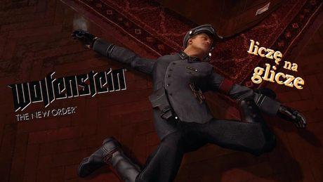 Liczę na Glicze: Wolfenstein: The New Order – nawet Blazko może mieć gorszy dzień