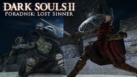Dark Souls II: Lost Sinner – poradnik jak pokonać bossa