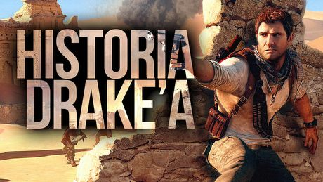 Zanim zagrasz w Uncharted 4 - oto historia Nathana Drake'a