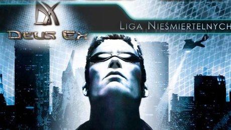 Liga Nieśmiertelnych - Deus Ex