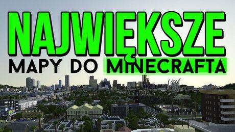 7 największych map, które stworzono do Minecrafta