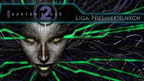 Liga Nieśmiertelnych: System Shock 2