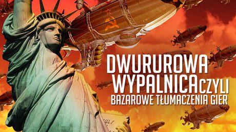 Pseudo-polskie tłumaczenia gier - piracki dubbing z rosyjskim akcentem