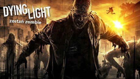 Zostań zombie w Dying Light – gramy w tryb rywalizacji