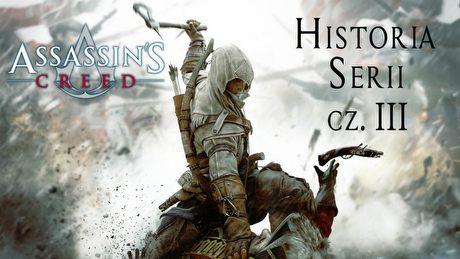 Historia Assassin's Creed część trzecia - koniec pewnej epoki