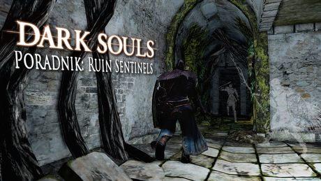 Dark Souls II: Ruin Sentinels – poradnik jak zabić bossa
