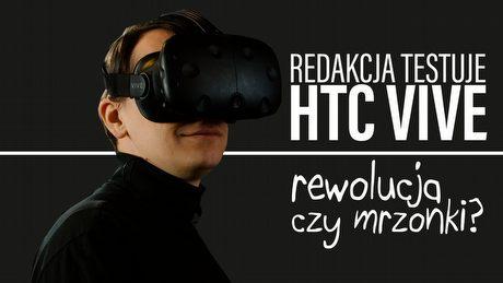 HTC VIVE – rewolucja czy mrzonki? Redakcja testuje gogle VR