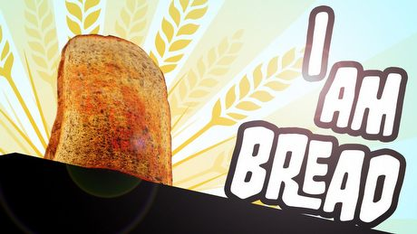 I Am Bread  – bułka z masłem dla Samca Alfa #27