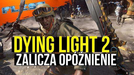 Dying Light 2 nie wyjdzie na wiosnę. FLESZ – 20 stycznia 2020