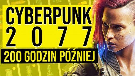 Jaki jest Cyberpunk 2077 po 200 godzinach