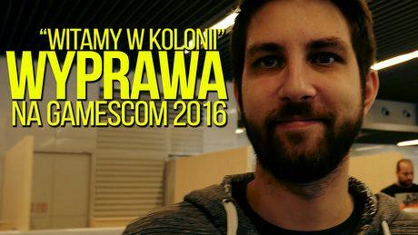 Witamy w Kolonii - wyprawa na gamescom 2016