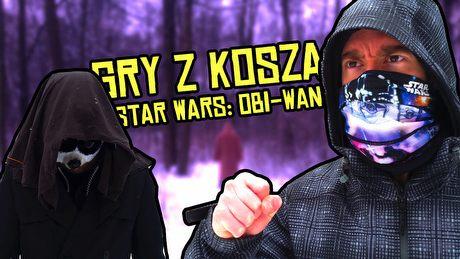 Gry z Kosza i Star Wars: Obi-Wan – Gwiezdne Wojny jakich nie znacie!