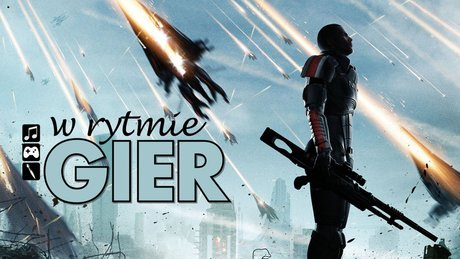 W rytmie gier: Mass Effect 3