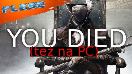 Czy Bloodborne trafi na PC? FLESZ 5 czerwca 2020