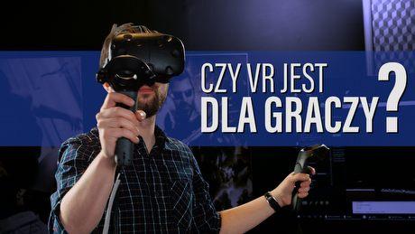 Czy VR jest dla graczy? Rozmawiamy o przyszłości rzeczywistości wirtualnej