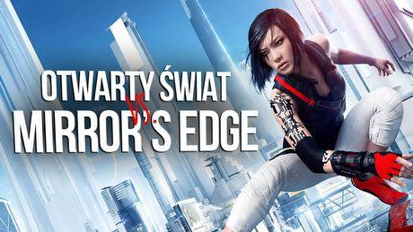 Dlaczego otwarty świat w Mirror's Edge Catalyst jest bez sensu?