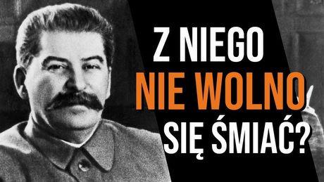 Dlaczego nie śmiejemy się ze Stalina?