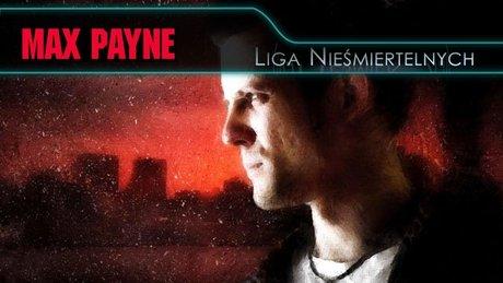 Liga Nieśmiertelnych - Max Payne