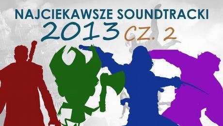 22 najciekawsze soundtracki 2013 roku - część druga