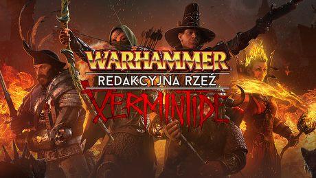 Redakcja tępi szczury - gramy w Warhammer: End Times: Vermintide