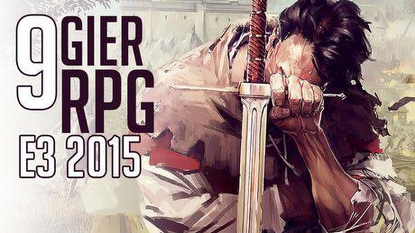 Najlepsze gry RPG, które zobaczymy na E3 2015 - Side Quest #11